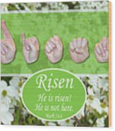 He Is Risen Wood Print