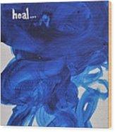 Heal Wood Print