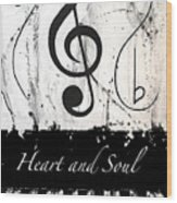 Heart And Soul - Music In Motion Wood Print