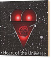 Heart Of The Universe Wood Print