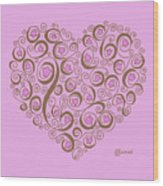 Heart With Pink Flowers And Swirls Wood Print