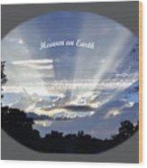 Heaven On Earth 2 Wood Print