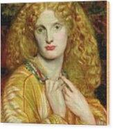 Helen Of Troy Wood Print by Dante Charles Gabriel Rossetti