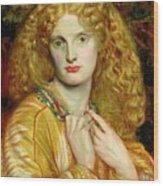 Helen Of Troy Wood Print by Dante Charles Gabriel Rossetti