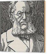 Henrik Ibsen, Norwegian Playwright Wood Print