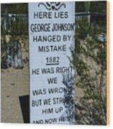 Here Lies George Johnson - Old Tucson Arizona Wood Print