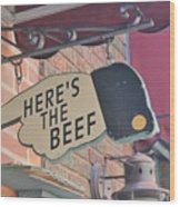 Heres The Beef Wood Print
