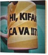 Hi Kifak Ca Va Mug In Lebanon  Wood Print