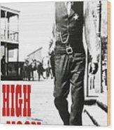 High Noon, Gary Cooper Wood Print