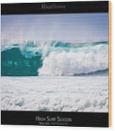 High Surf Season - Maui Hawaii Posters Series Wood Print by Denis Dore
