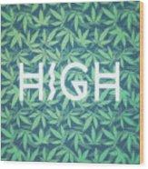 High Typo  Cannabis   Hemp  420  Marijuana   Pattern Wood Print