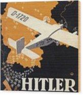Hitler Uber Deutschland, Germany - Retro Travel Poster - Vintage Poster Wood Print