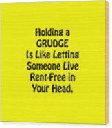 Holding A Grudge Is Like 5439.02 Wood Print