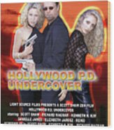 Hollywood P.d. Undercover Wood Print