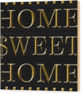 Home Sweet Home 1 Wood Print