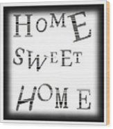 Home Sweet Home 3 Wood Print