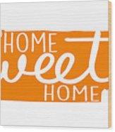 Home Sweet Home Tennessee Wood Print