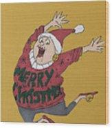 Hooray Hooray It's Ugly Sweater Day Wood Print