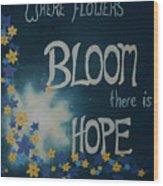 Hope Blossoms Wood Print