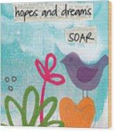 Hopes And Dreams Soar Wood Print by Linda Woods