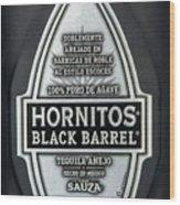 Hornitos Black Barrel Tequila Label Wood Print
