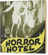 Horror Hotel, Aka City Of The Dead Wood Print