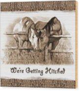 Horses Western Wedding Invitation Getting Hitched Wood Print