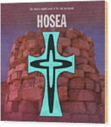 Hosea Books Of The Bible Series Old Testament Minimal Poster Art Number 28 Wood Print