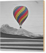 Hot Air Balloon And Longs Peak - Black White And Color Wood Print