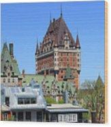 Hotel Fairmont Le Chateau Frontenac 6496 Wood Print