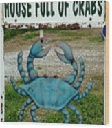 House  Full Of Crabs Wood Print