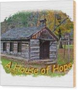 House Of Hope Wood Print