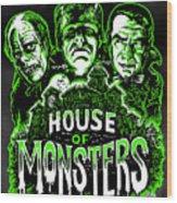 House Of Monsters Frankenstein Dracula Phantom Horror Movie Art Wood Print