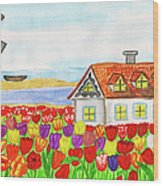 House With Tulips  In Holland Painting Wood Print