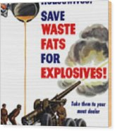 Housewives - Save Waste Fats For Explosives Wood Print