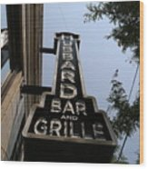 Hubbard Bar And Grille Sign Wood Print