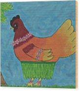 Hula Hen Wood Print