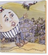 Humpty Dumpty Wood Print