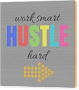 Hustle Wood Print