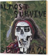 I Almost Survived Wood Print by David Lee Thompson