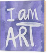 I Am Art Painted Blue And White- By Linda Woods Wood Print