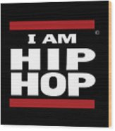 I Am Hiphop Wood Print
