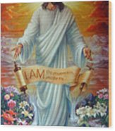 I Am The Resurrection Wood Print