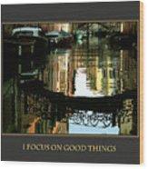 I Focus On Good Things Venice Wood Print