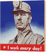 I Have A Real War Job Wood Print