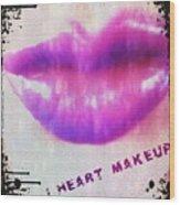 I Heart Makeup Wood Print