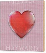 I Hella Love Hayward Ruby Red Heart On Pink Flannel Wood Print