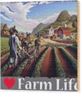 I Love Farm Life Shirt - Farmer Cultivating Peas - Rural Farm Landscape Wood Print