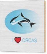 I Love Orcas Wood Print