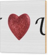 I Love You Sign On White Background Wood Print